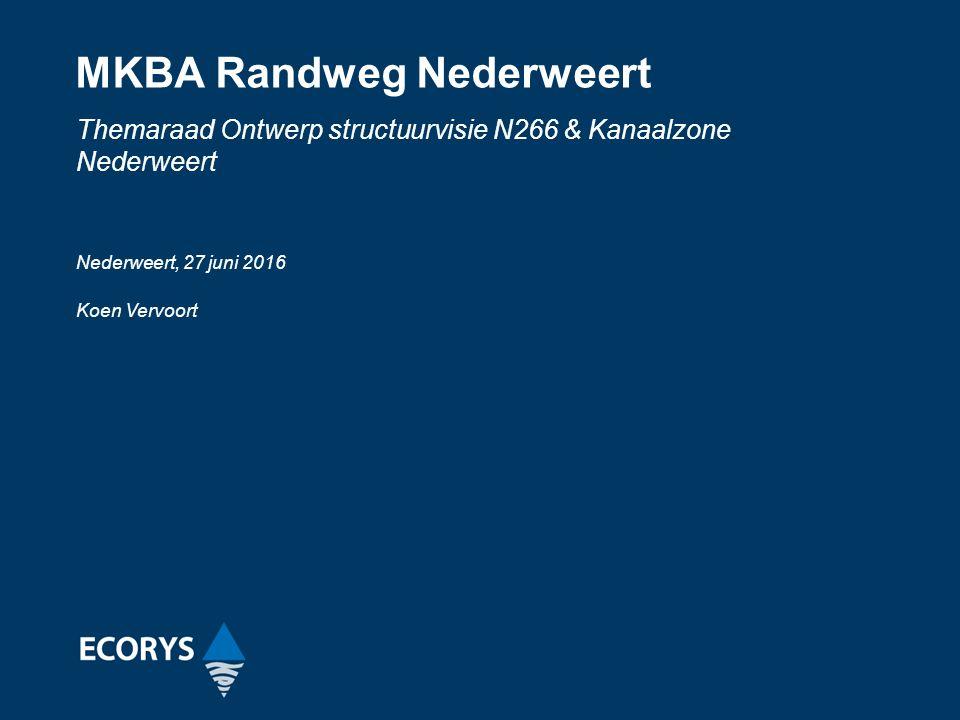 MKBA Randweg Nederweert Themaraad Ontwerp structuurvisie N266 & Kanaalzone Nederweert Nederweert, 27 juni 2016 Koen Vervoort