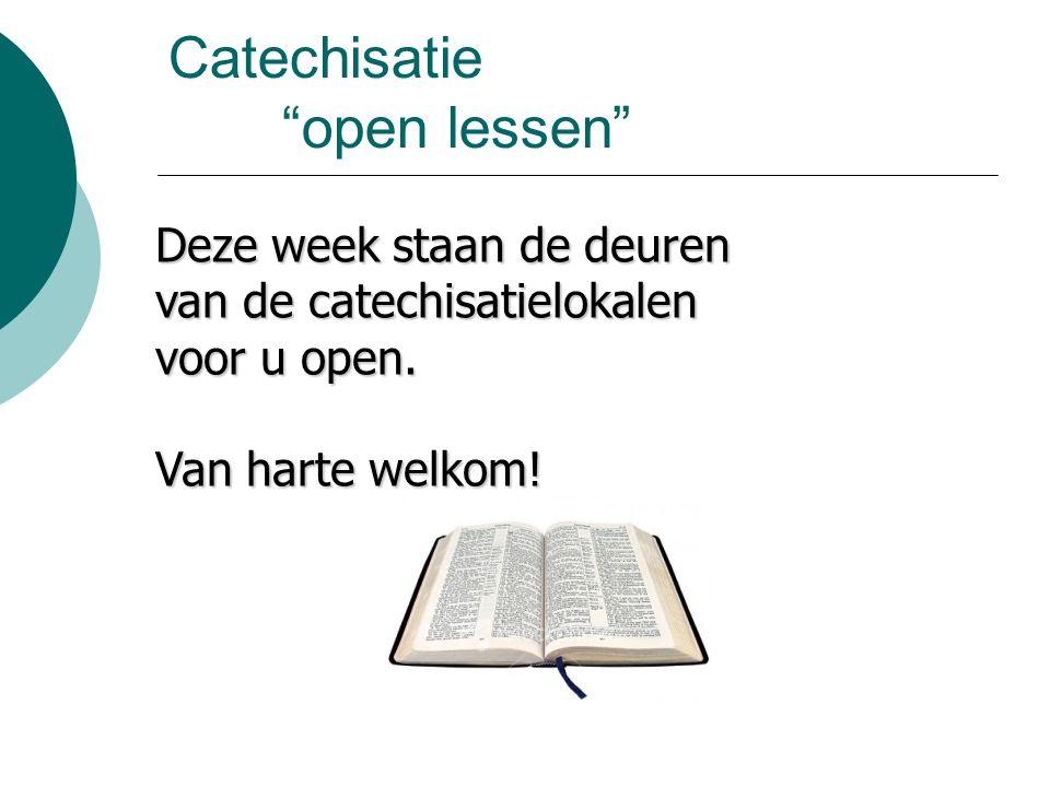 Catechisatie open lessen Deze week staan de deuren van de catechisatielokalen voor u open.