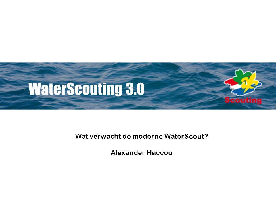 brainstorm woensdag 10 september 2014 Wat verwacht de moderne WaterScout Alexander Haccou