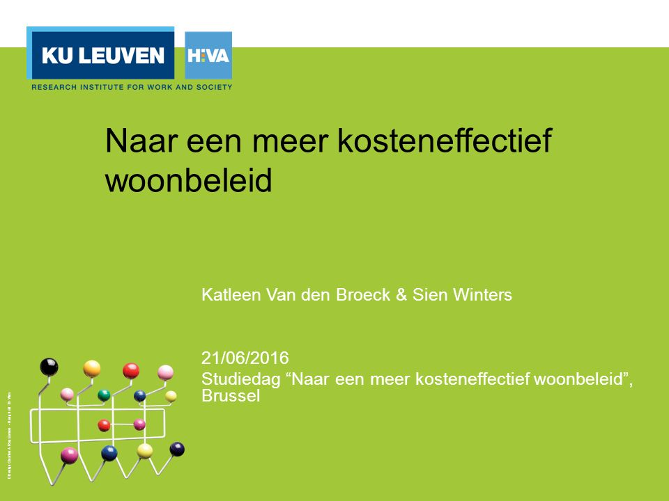 """Design Charles & Ray Eames - Hang it all © Vitra Naar een meer kosteneffectief woonbeleid Katleen Van den Broeck & Sien Winters 21/06/2016 Studiedag """""""