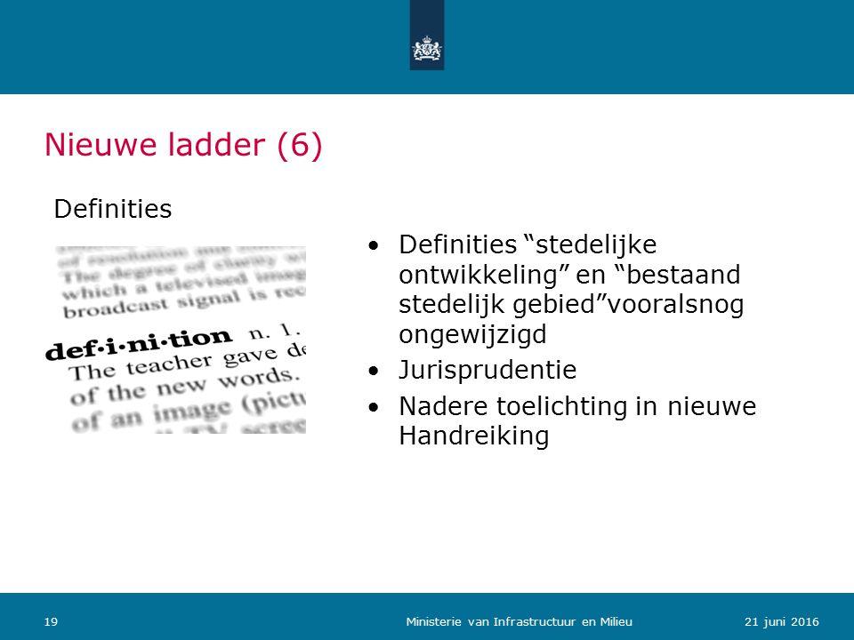 Nieuwe ladder (6) Definities Definities stedelijke ontwikkeling en bestaand stedelijk gebied vooralsnog ongewijzigd Jurisprudentie Nadere toelichting in nieuwe Handreiking 1921 juni 2016 Ministerie van Infrastructuur en Milieu