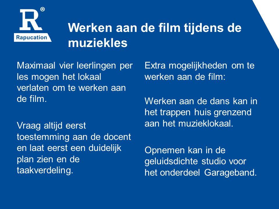 Werken aan de film tijdens de muziekles Maximaal vier leerlingen per les mogen het lokaal verlaten om te werken aan de film. Vraag altijd eerst toeste