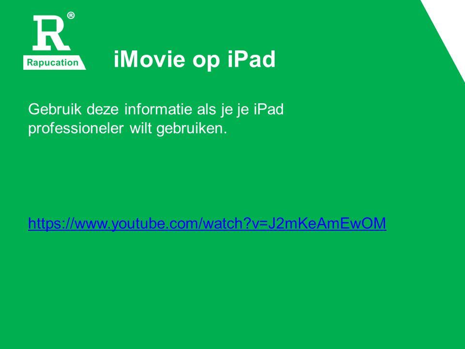 iMovie op iPad Gebruik deze informatie als je je iPad professioneler wilt gebruiken. https://www.youtube.com/watch?v=J2mKeAmEwOM