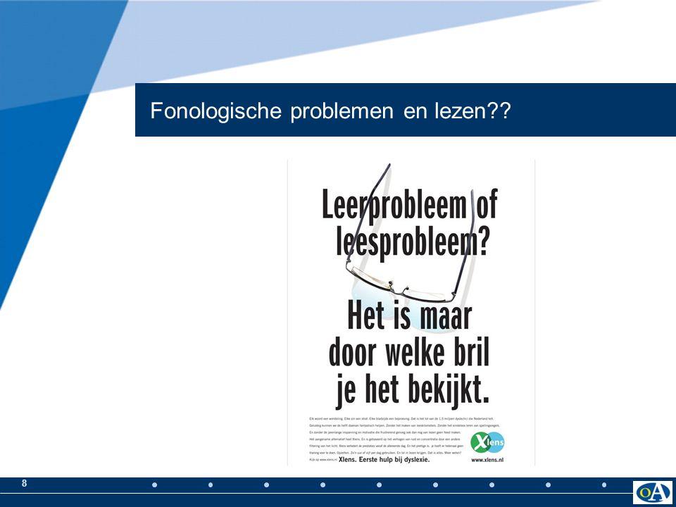 7 Ontwikkeling van fonologische vaardigheden Training van fonologische vaardigheden werkt niet (Eleveld, 2006) Combinatie met letters werkt wel.