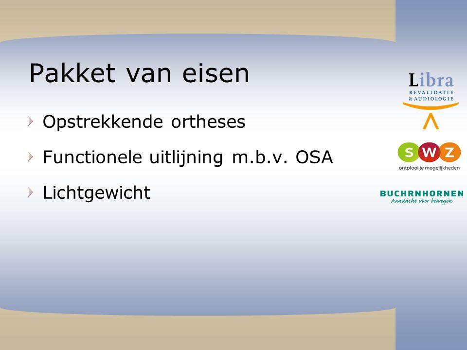 Pakket van eisen Opstrekkende ortheses Functionele uitlijning m.b.v. OSA Lichtgewicht
