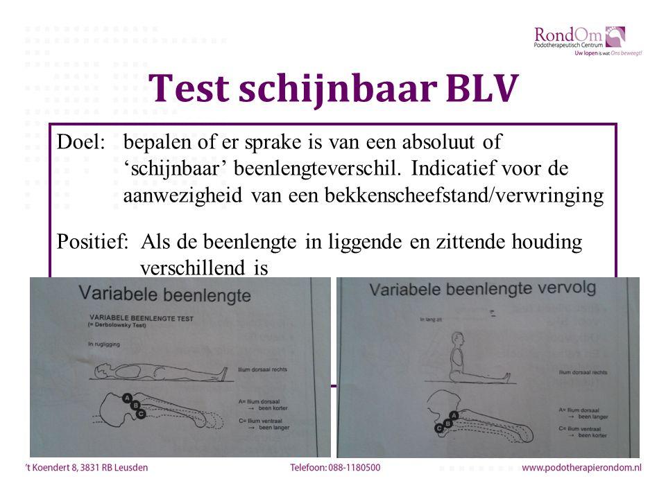 Test schijnbaar BLV Doel: bepalen of er sprake is van een absoluut of 'schijnbaar' beenlengteverschil. Indicatief voor de aanwezigheid van een bekkens