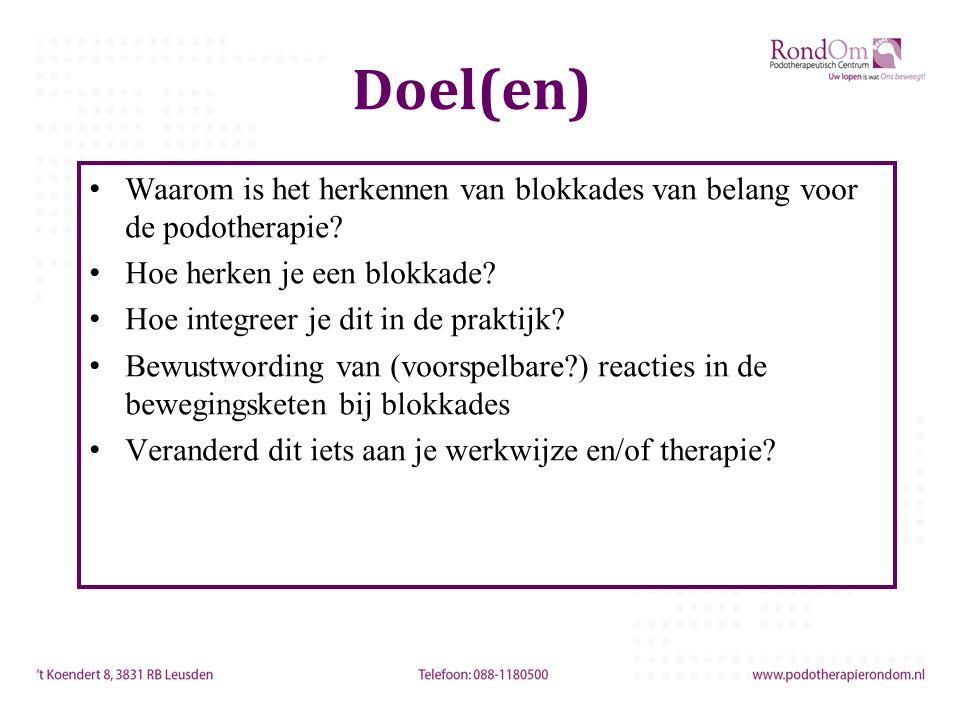 Doel(en) Waarom is het herkennen van blokkades van belang voor de podotherapie? Hoe herken je een blokkade? Hoe integreer je dit in de praktijk? Bewus