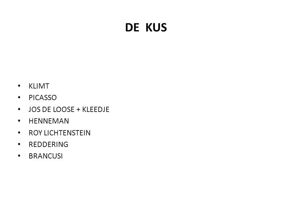 DE KUS KLIMT PICASSO JOS DE LOOSE + KLEEDJE HENNEMAN ROY LICHTENSTEIN REDDERING BRANCUSI