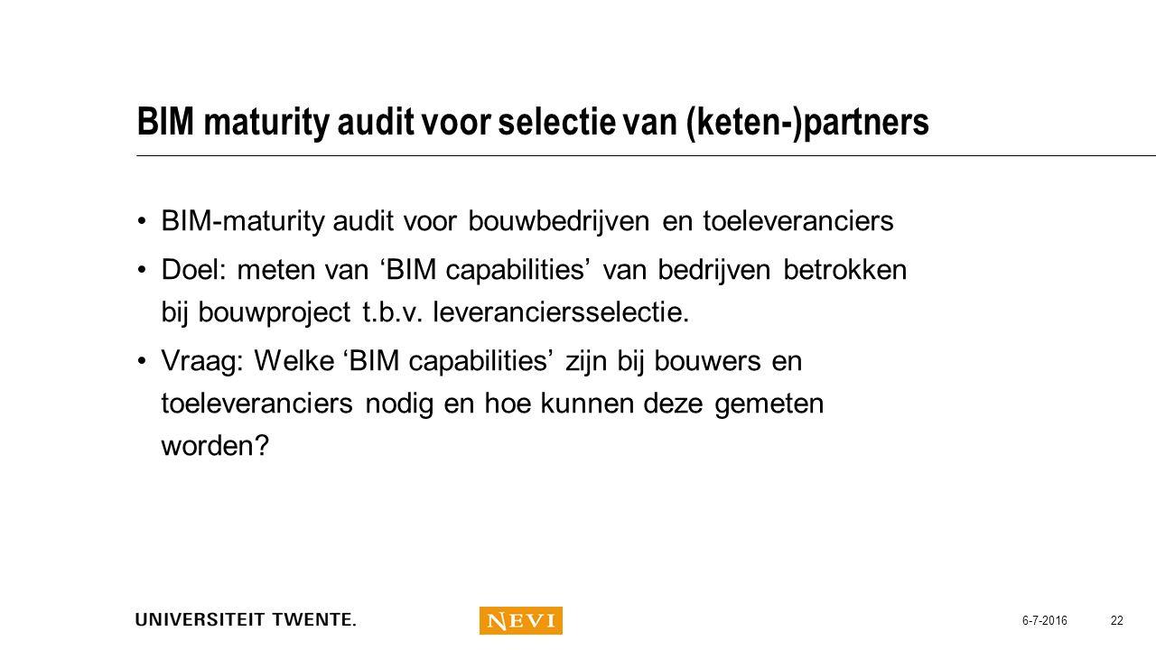 BIM maturity audit voor selectie van (keten-)partners BIM-maturity audit voor bouwbedrijven en toeleveranciers Doel: meten van 'BIM capabilities' van