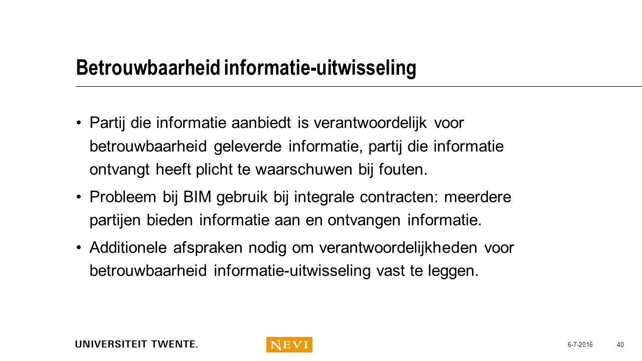 Betrouwbaarheid informatie-uitwisseling Partij die informatie aanbiedt is verantwoordelijk voor betrouwbaarheid geleverde informatie, partij die infor
