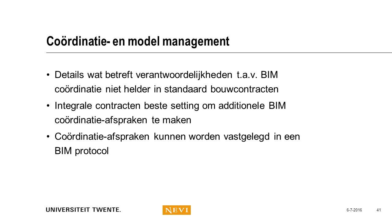 Coördinatie- en model management Details wat betreft verantwoordelijkheden t.a.v. BIM coördinatie niet helder in standaard bouwcontracten Integrale co