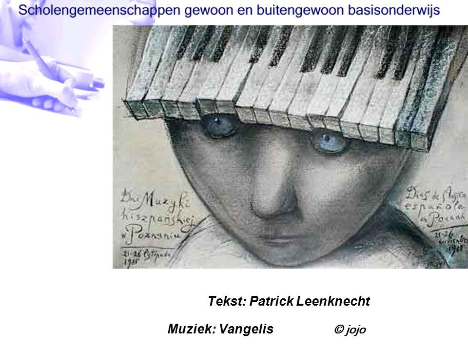 Tekst: Patrick Leenknecht Muziek: Vangelis © jojo