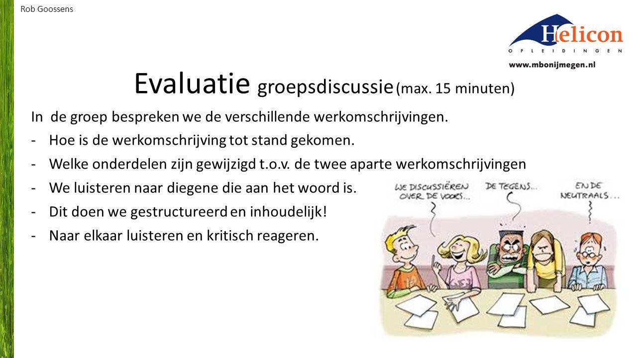 Evaluatie groepsdiscussie (max. 15 minuten) In de groep bespreken we de verschillende werkomschrijvingen. -Hoe is de werkomschrijving tot stand gekome