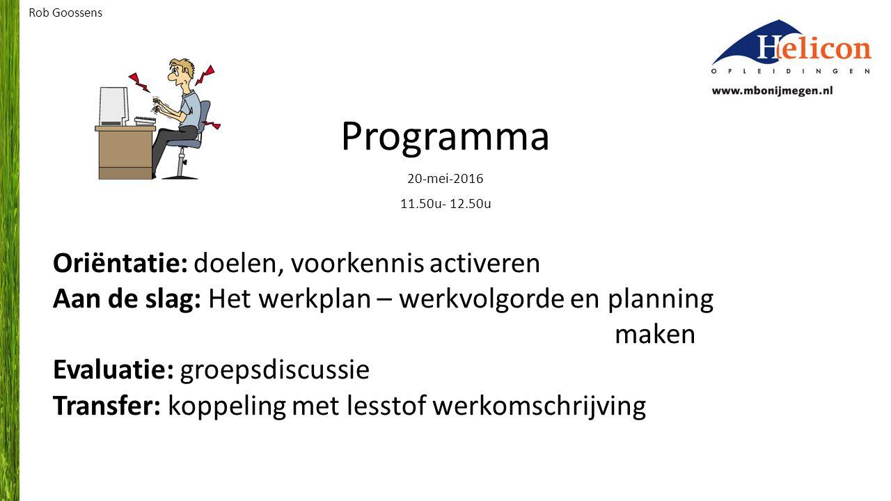 Doel(en) van deze les Aan het einde van deze les weet je wat werkvolgorde en planning zijn.
