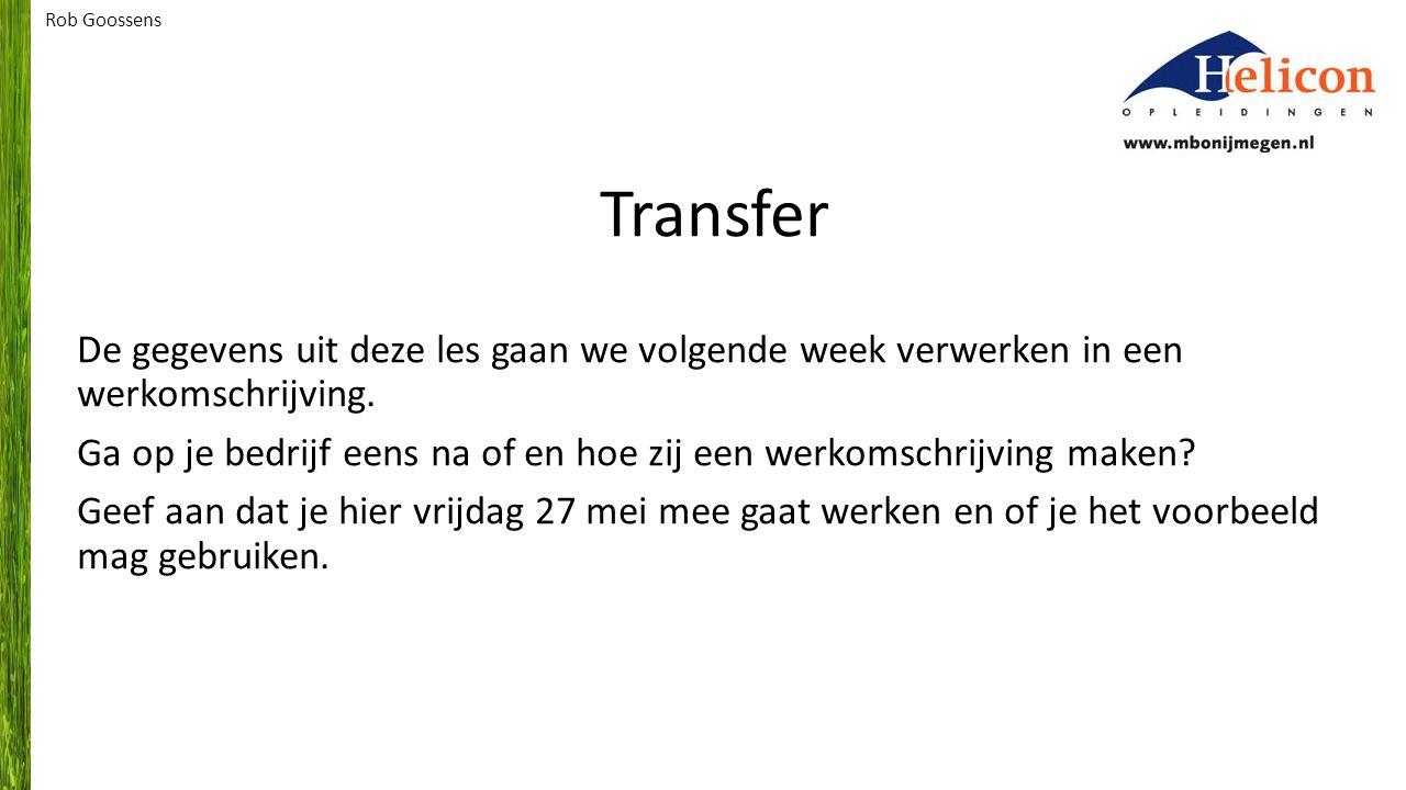 Transfer De gegevens uit deze les gaan we volgende week verwerken in een werkomschrijving.