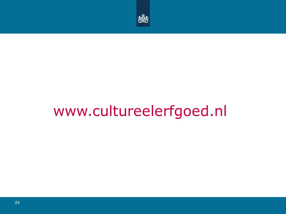 22 www.cultureelerfgoed.nl