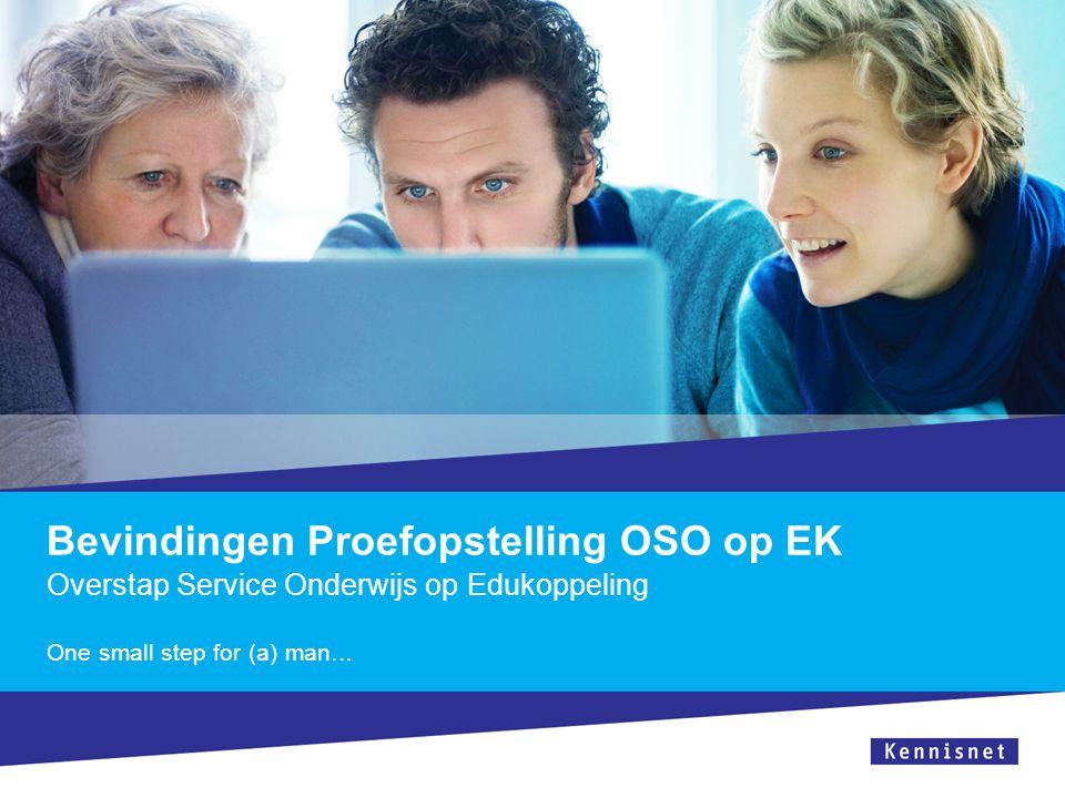 Bevindingen Proefopstelling OSO op EK Overstap Service Onderwijs op Edukoppeling One small step for (a) man…