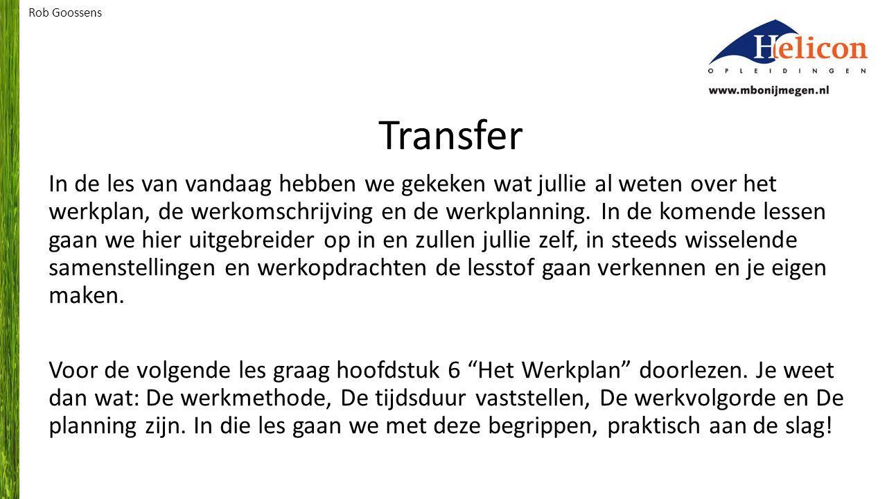 Transfer In de les van vandaag hebben we gekeken wat jullie al weten over het werkplan, de werkomschrijving en de werkplanning.