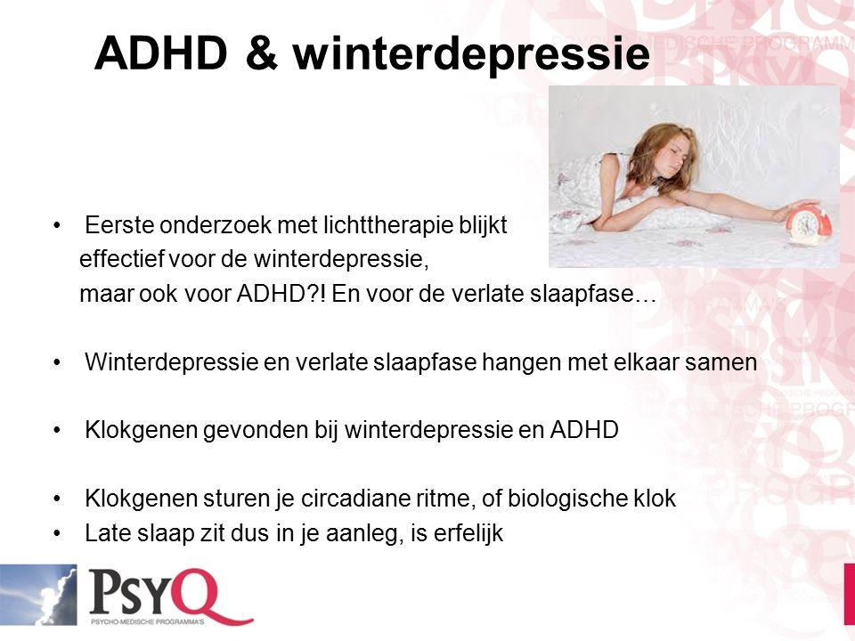 ADHD & winterdepressie Eerste onderzoek met lichttherapie blijkt effectief voor de winterdepressie, maar ook voor ADHD?! En voor de verlate slaapfase…