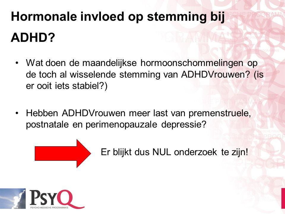 Hormonale invloed op stemming bij ADHD? Wat doen de maandelijkse hormoonschommelingen op de toch al wisselende stemming van ADHDVrouwen? (is er ooit i