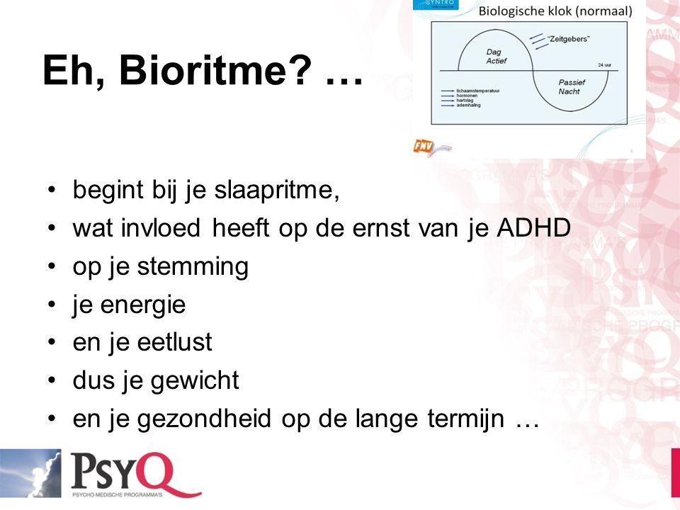 Eh, Bioritme? … begint bij je slaapritme, wat invloed heeft op de ernst van je ADHD op je stemming je energie en je eetlust dus je gewicht en je gezon