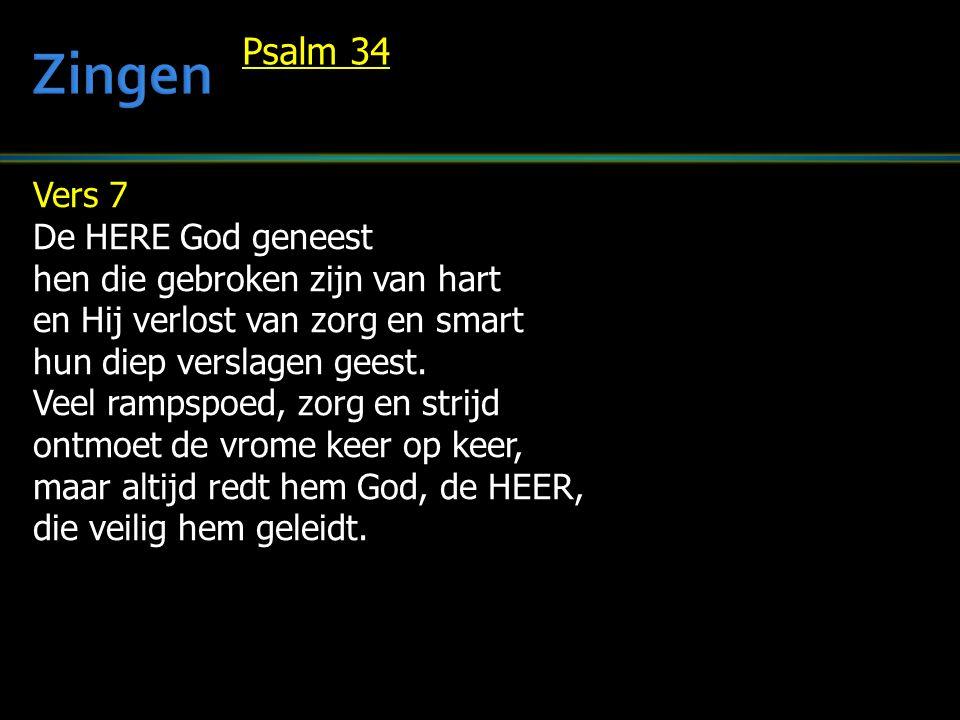 Vers 7 De HERE God geneest hen die gebroken zijn van hart en Hij verlost van zorg en smart hun diep verslagen geest. Veel rampspoed, zorg en strijd on