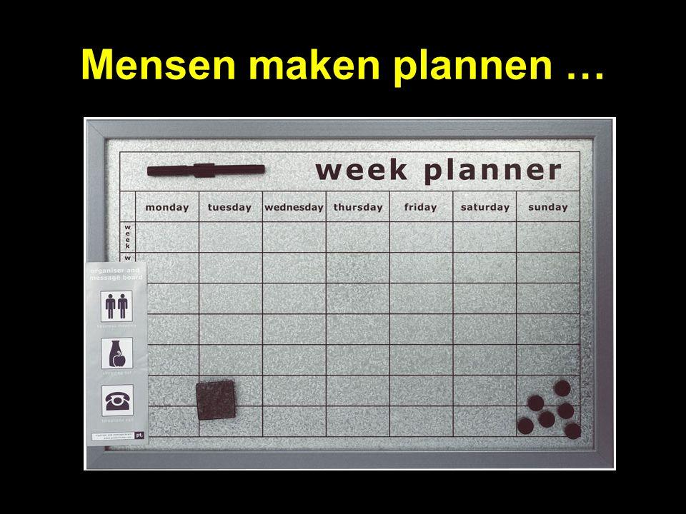 Mensen maken plannen …