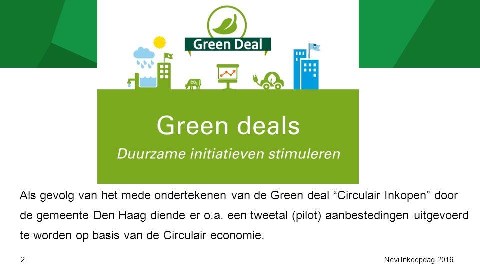2 Als gevolg van het mede ondertekenen van de Green deal Circulair Inkopen door de gemeente Den Haag diende er o.a.