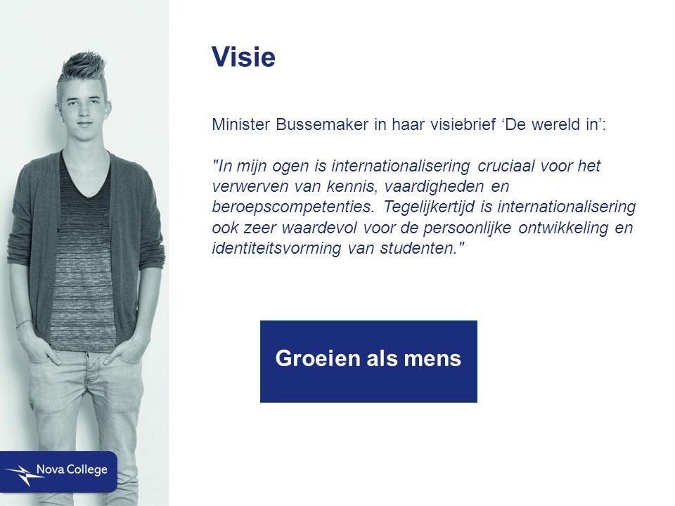 Visie Minister Bussemaker in haar visiebrief 'De wereld in': In mijn ogen is internationalisering cruciaal voor het verwerven van kennis, vaardigheden en beroepscompetenties.
