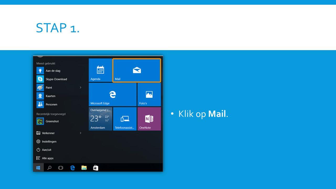 STAP 2.Wanneer u Windows 10 Mail voor het eerst opstart klik op Account toevoegen.