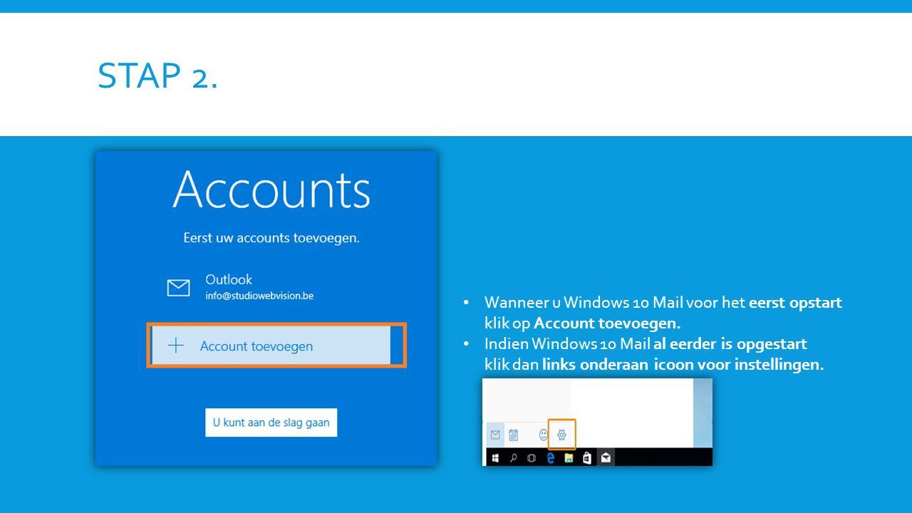 STAP 2. Wanneer u Windows 10 Mail voor het eerst opstart klik op Account toevoegen.