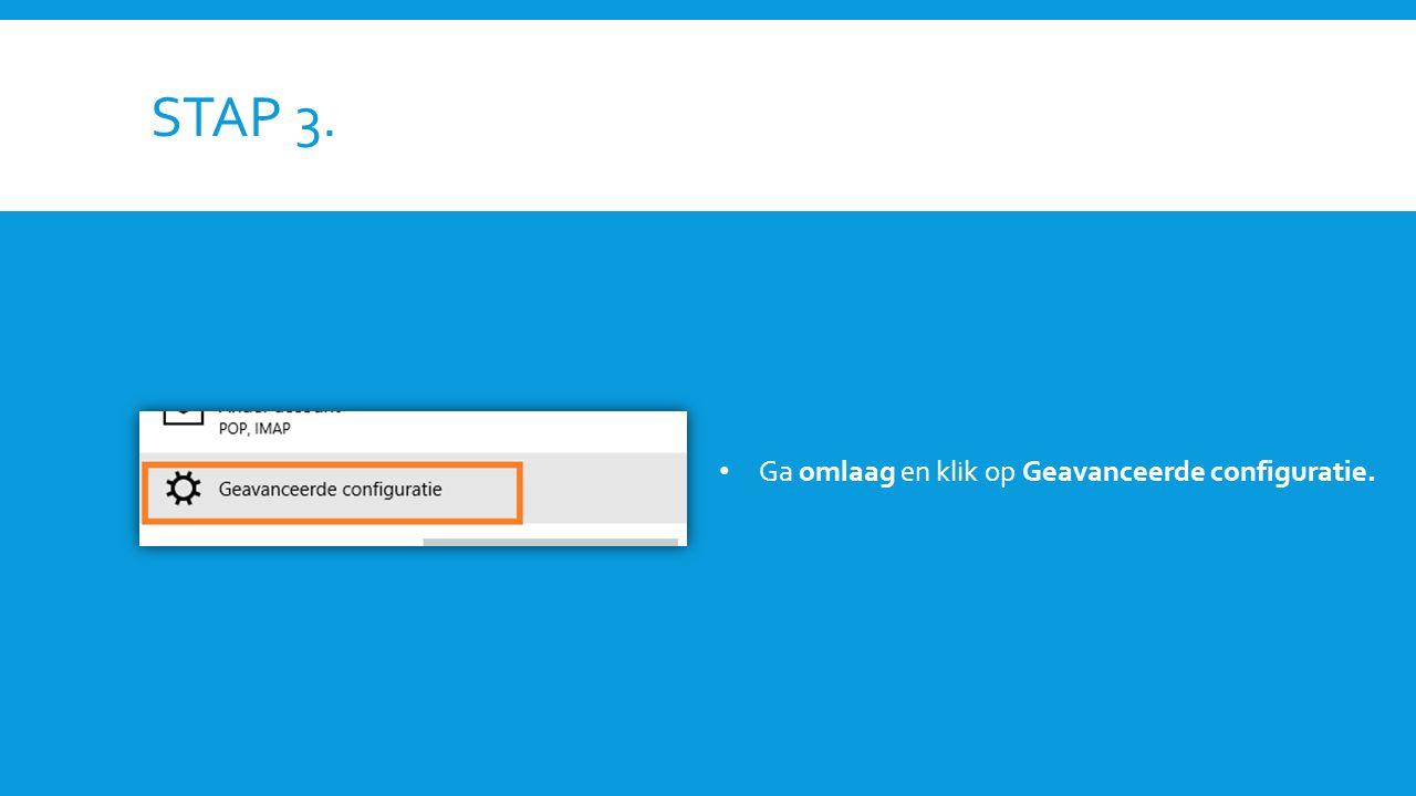 STAP 3. Ga omlaag en klik op Geavanceerde configuratie.