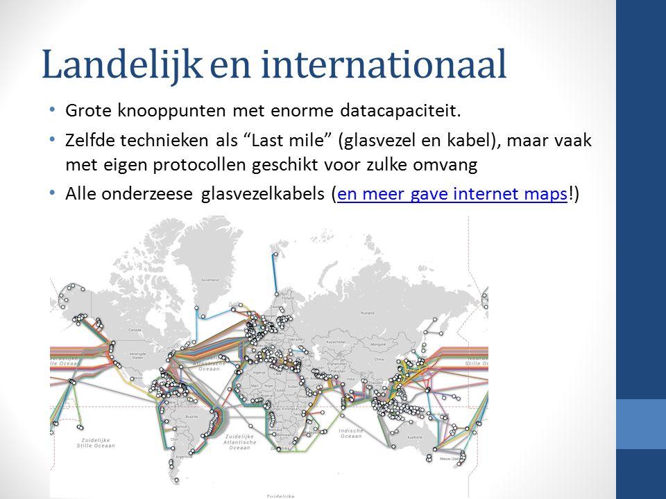 """Landelijk en internationaal Grote knooppunten met enorme datacapaciteit. Zelfde technieken als """"Last mile"""" (glasvezel en kabel), maar vaak met eigen p"""