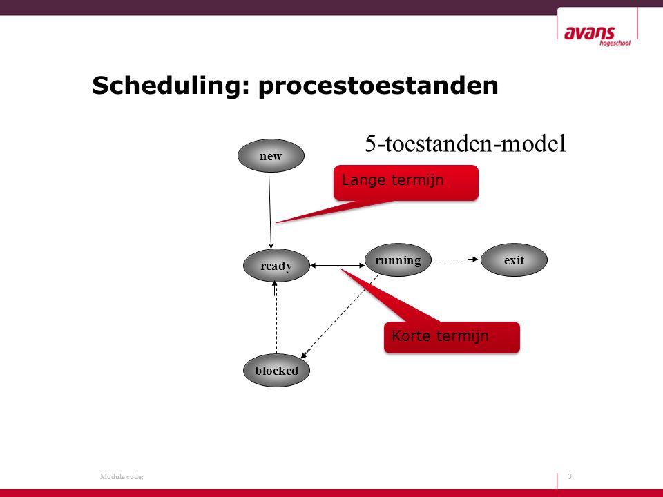 Module code: Highest Response Ratio Next (HRRN) Het volgende proces met de hoogste ratio wordt geselecteerd 14 time spent waiting + expected service time expected service time 1 2 3 4 5 0 5 101520 RR3 = (5 + 4)/4 = 2.25 RR4 = (3 + 5)/5 = 1,6 RR5 = (1 + 2)/2 = 1,5 Op T = 13 moet je weer kiezen: RR4 = (7+5)/5 = 2,4 RR5 = (5 + 2)/2 = 3,5