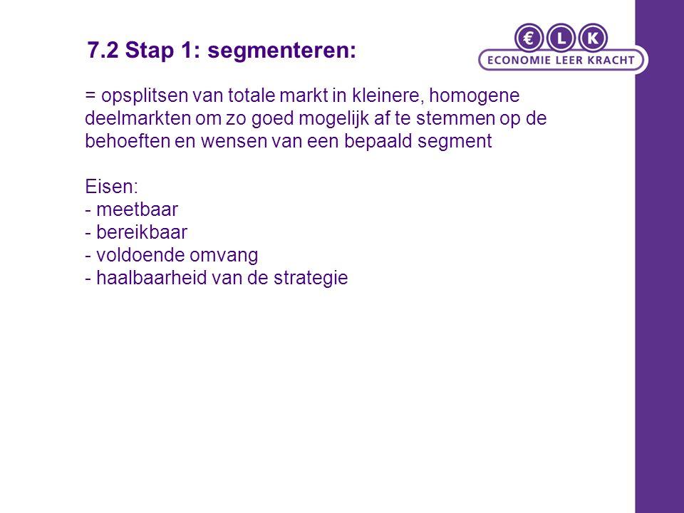 Segmentatieproces: 1)Definiëren vd totaal markt 2)Verdelen in segmenten 3)Kiezen van een segment 4)Positioneren binnen het segment 5)Afstemmen van de marketingmix