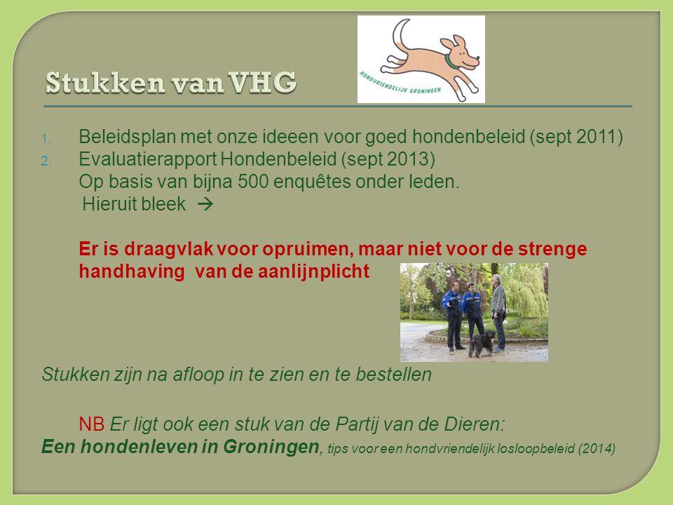1. Beleidsplan met onze ideeen voor goed hondenbeleid (sept 2011) 2.