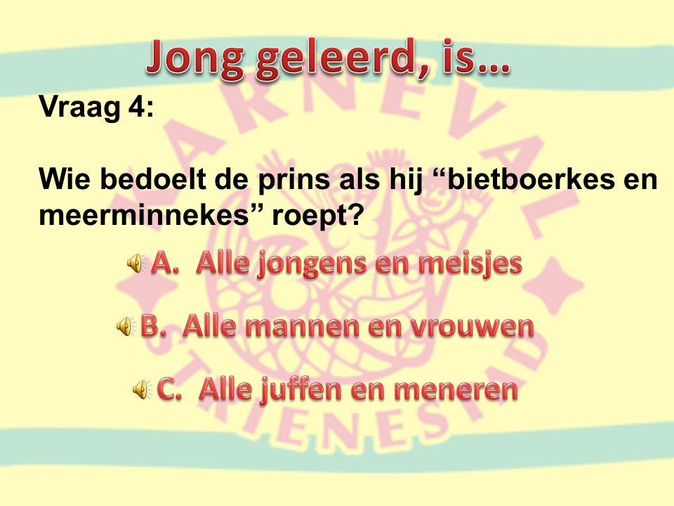 Vraag 4: Wie bedoelt de prins als hij bietboerkes en meerminnekes roept?