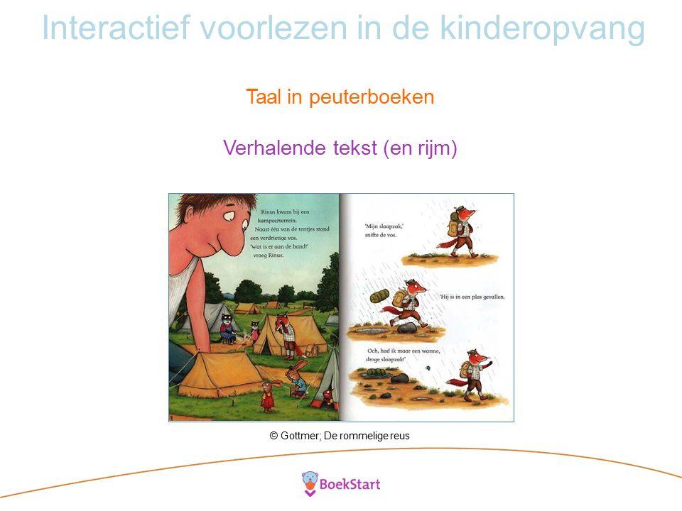 Interactief voorlezen in de kinderopvang Taal in peuterboeken Verhalende tekst (en rijm) © Gottmer; De rommelige reus