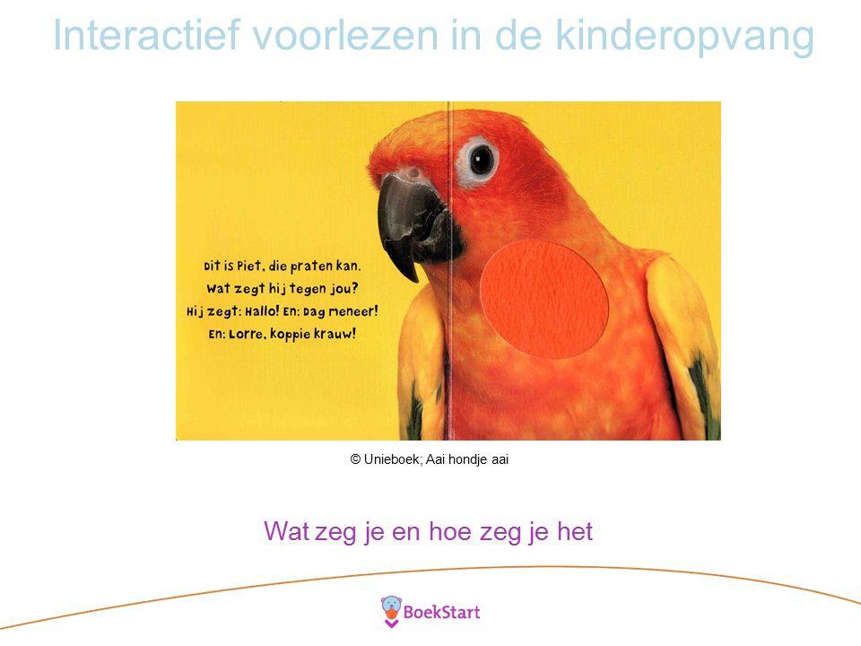 Interactief voorlezen in de kinderopvang © Unieboek; Aai hondje aai Wat zeg je en hoe zeg je het