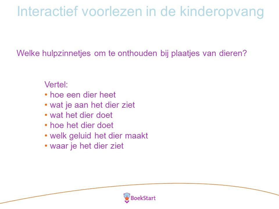 Interactief voorlezen in de kinderopvang © Clavis; Kleine Felix en het botskussen Wat zeg je en hoe zeg je het