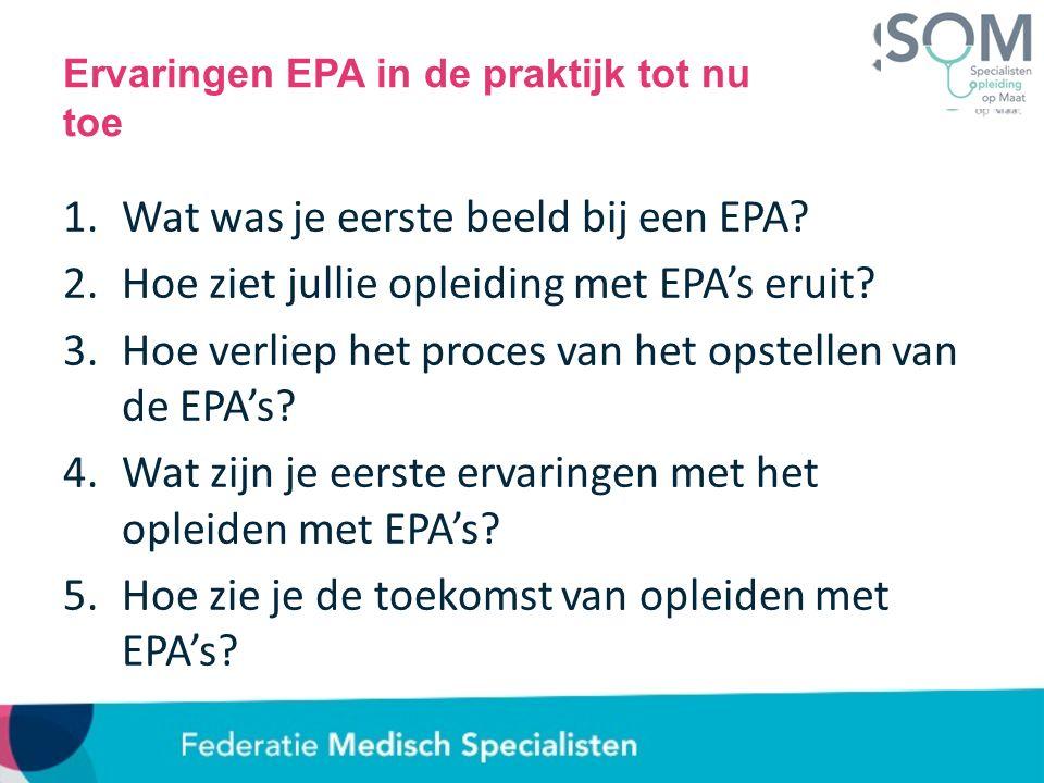 Ervaringen EPA in de praktijk tot nu toe 1.Wat was je eerste beeld bij een EPA.
