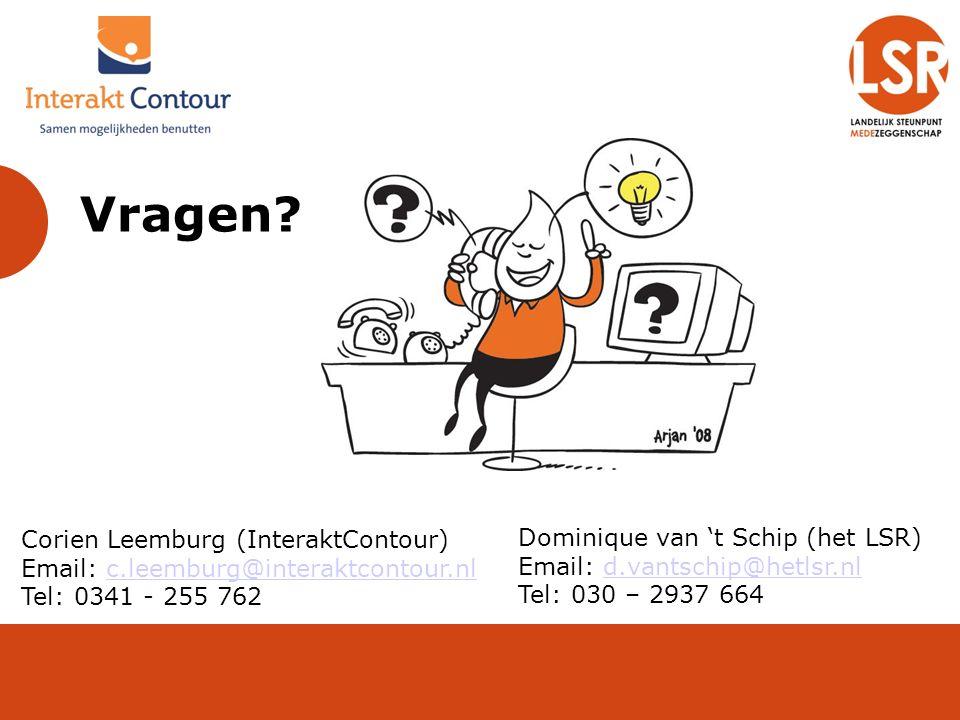 Vragen? Corien Leemburg (InteraktContour) Email: c.leemburg@interaktcontour.nlc.leemburg@interaktcontour.nl Tel: 0341 - 255 762 Dominique van 't Schip