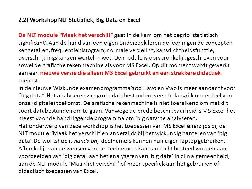 """2.2) Workshop NLT Statistiek, Big Data en Excel De NLT module """"Maak het verschil!"""" gaat in de kern om het begrip 'statistisch significant'. Aan de han"""