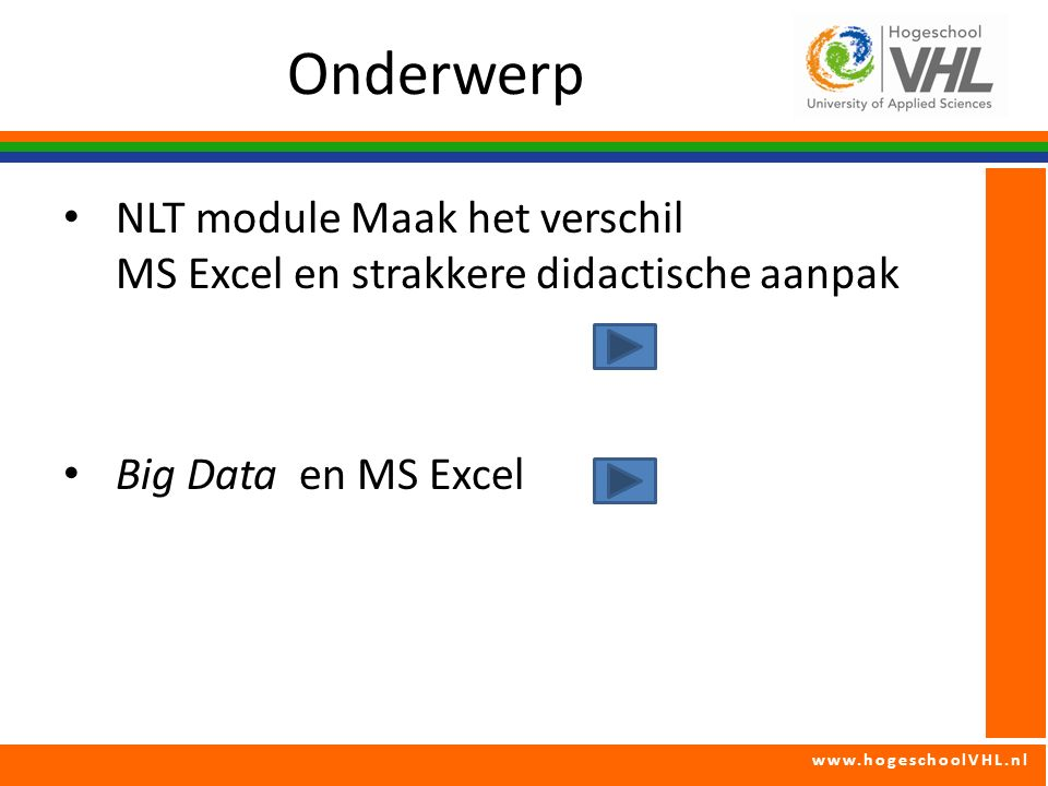 www.hogeschoolVHL.nl Toets : 4) Significant ?