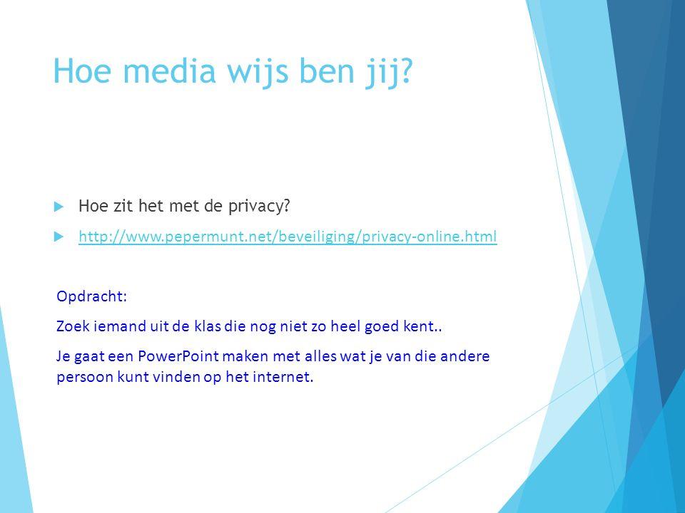 Hoe media wijs ben jij.  Hoe zit het met de privacy.