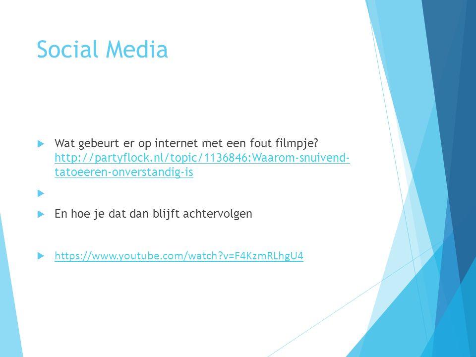 Social Media  Wat gebeurt er op internet met een fout filmpje.