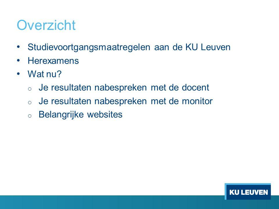 Overzicht Studievoortgangsmaatregelen aan de KU Leuven Herexamens Wat nu.