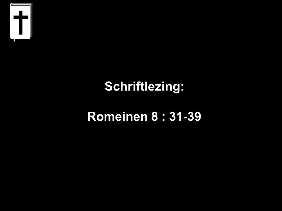 Schriftlezing: Romeinen 8 : 31-39