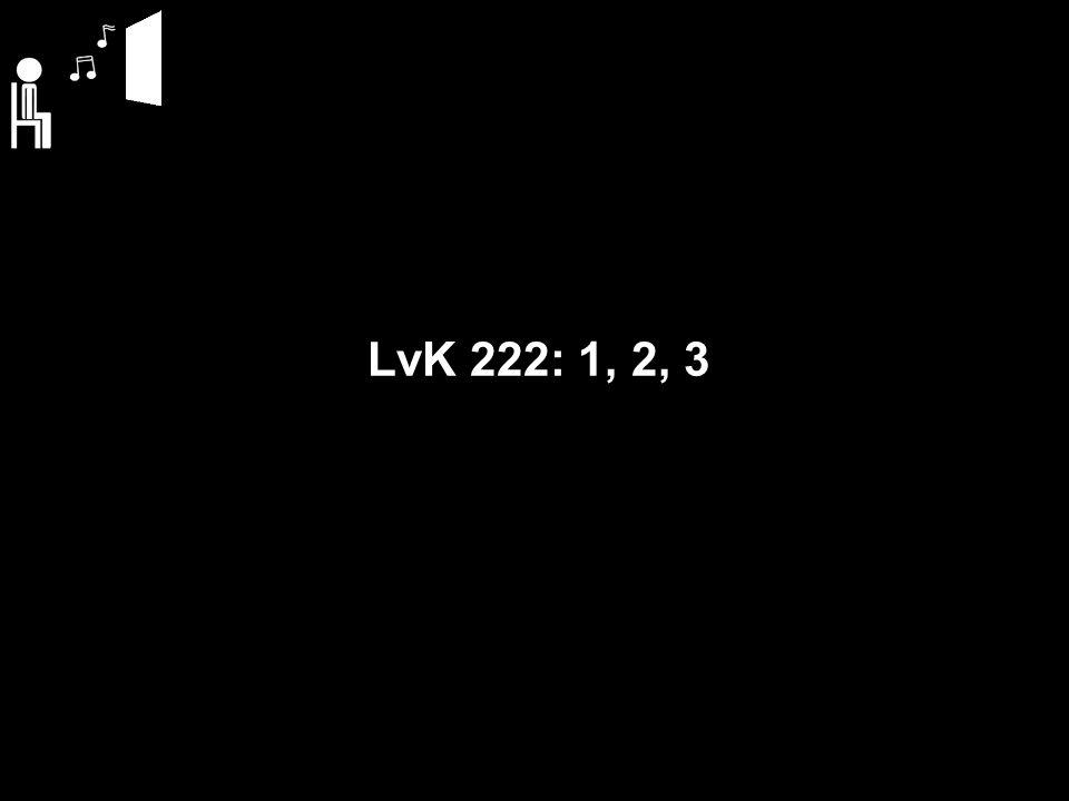 LvK 222: 1, 2, 3