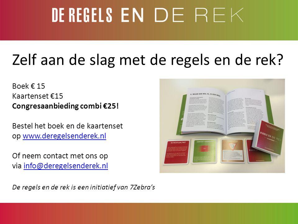 Zelf aan de slag met de regels en de rek? Boek € 15 Kaartenset €15 Congresaanbieding combi €25! Bestel het boek en de kaartenset op www.deregelsendere